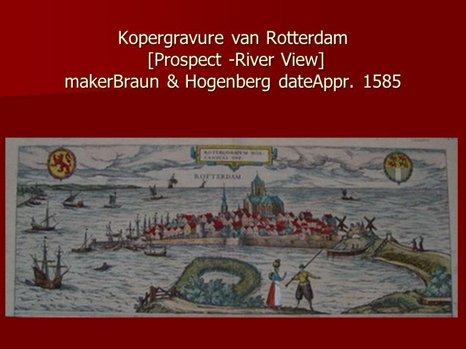 Kopergravure van Rotterdam [Prospect -River View] makerBraun & Hogenberg dateAppr. 1585